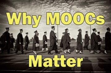 Why MOOCs Matter