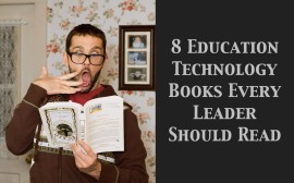 8 Education Technology Books Every Leader Should Read