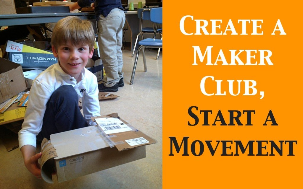 Create a Maker Club, Start a Movement – The Power of Starting Small