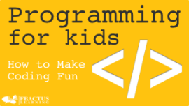 Programming for Kids - How to Make Coding Fun