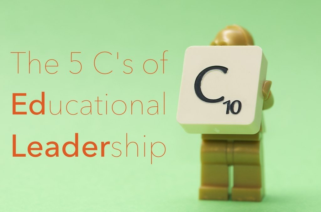 The Five C's of Educational Leadership