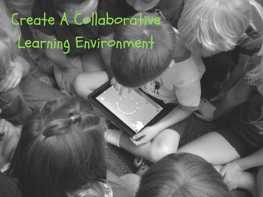Collaborative Learning Classroom Environment ~ Tech tips to create a collaborative learning environment