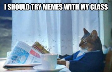 Using Classroom Memes to Connect with Your Students