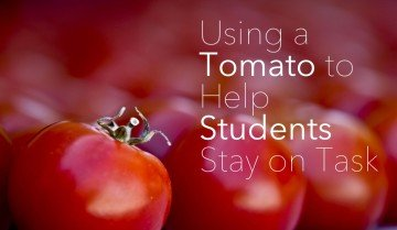 Using a Tomato to Help Students Stay on Task