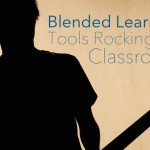 Blended Learning Tools Rocking My Classroom