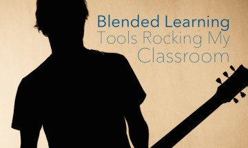 3 Blended Learning Tools Rocking My Classroom