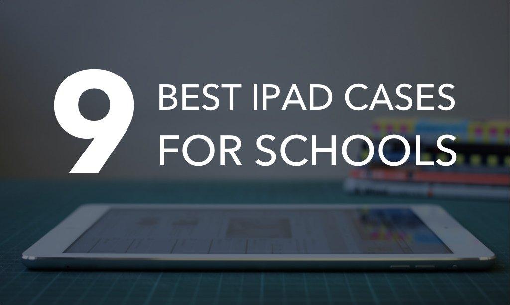 Best iPad Cases for Schools
