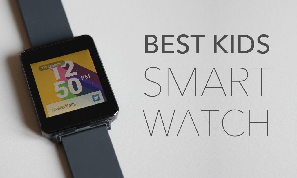 7 Awesome Options for the Best Kids Smart Watch