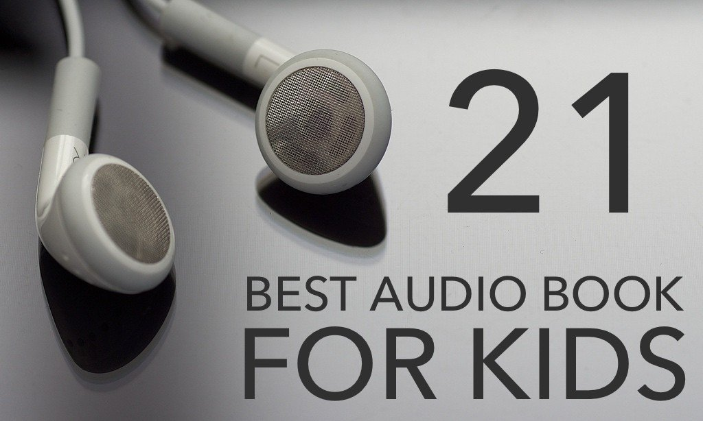 21 of the Best Audio Books for Kids
