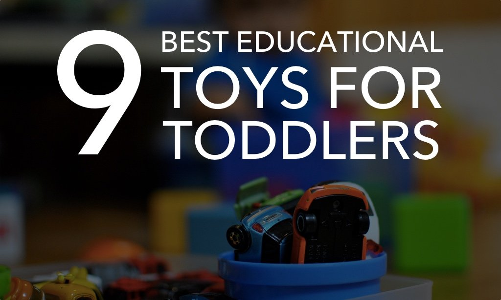 Toys For Toddlers : Of the best educational toys for toddlers