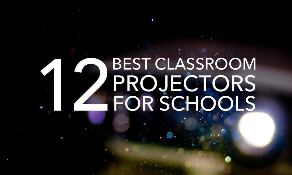 Best Classroom Projectors for Schools