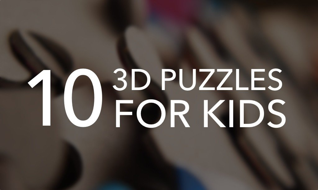 10 of the Most Fun 3D Puzzles for Kids