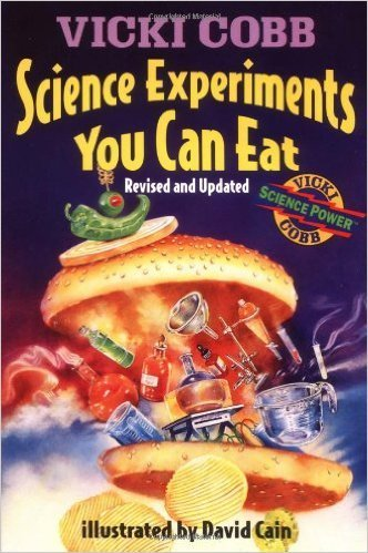 Science Experiments You Can Eat: Revised Edition- science books