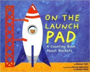 On the Launch Pad: A Counting Book About Rockets - counting books