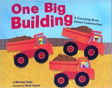 One Big Building: A Counting Book About Construction - counting books