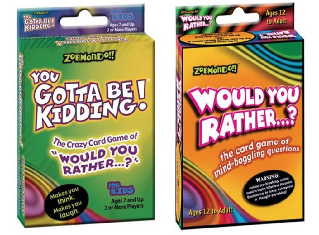 ould You Rather/You Gotta Be Kidding Card Game - card games for kids
