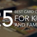 25 of the Best Card Games For Kids and Families