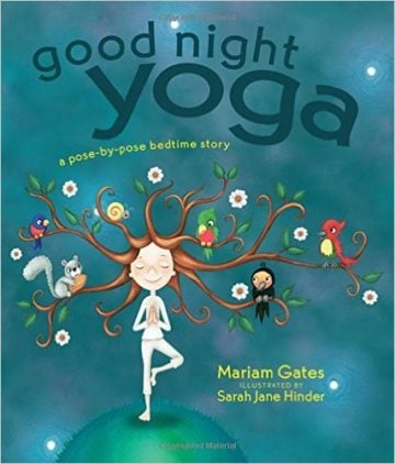 Good Night Yoga: A Pose-by-Pose Bedtime Story - yoga for kids