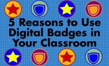 5 Reasons to Use Digital Badges in Your Classroom