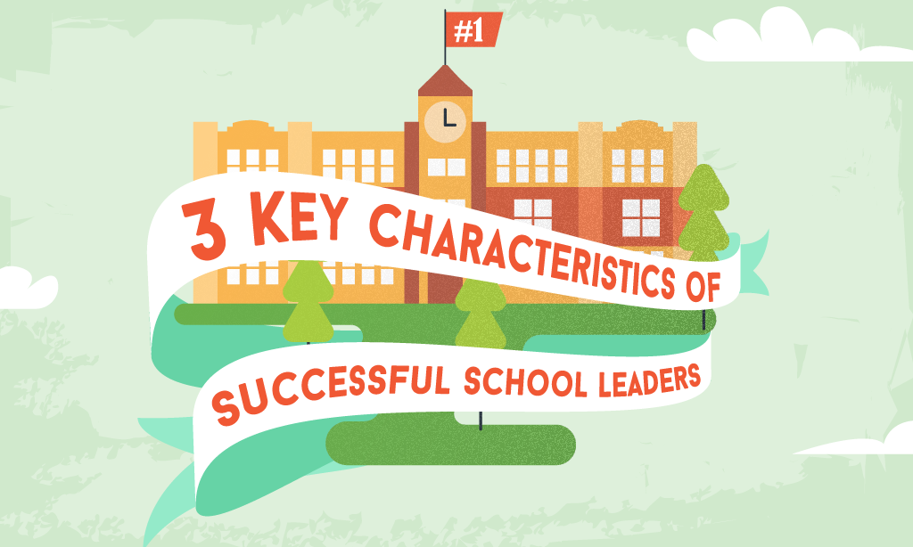 Infographic: 3 Key Characteristics of Successful School Leaders