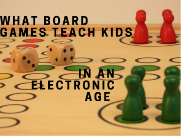 What Board Games Teach Children In An Electronic Age