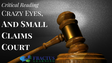 Critical Reading, Crazy Eyes, and Small Claims Court