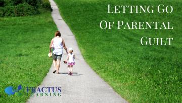 Letting Go Of Parental Guilt