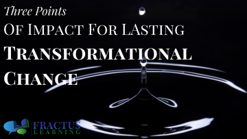 Three Points of Impact for Lasting Transformational Change