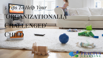5 Tips To Help Your 'Organizationally' Challenged Child