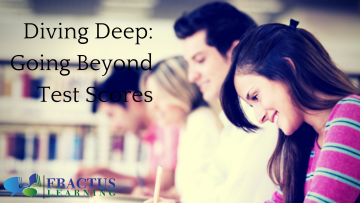 Diving Deep: Going Beyond Test Scores to the Heart of the Matter