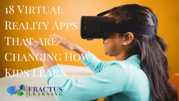 Top 18 Virtual Reality Apps That Are Changing How Kids Learn