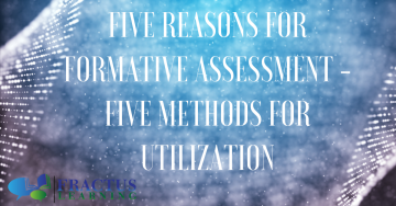 5 Reasons for Formative Assessment and 5 Methods for Utilization