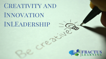 Creativity and Innovation in Leadership: Four Necessities for Creative Cultures