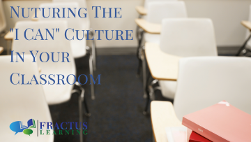 """Creating and Nuturing the """"I CAN"""" Culture In Your Classroom"""