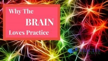Why The Brain Loves Practice