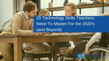 25 Technology Skills Teachers Need To Master For the 2020's (and Beyond)