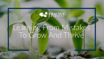 Learning from Mistakes – To Grow and Thrive