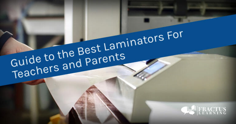 Our Practical Guide To The Best Laminators For Teachers and Classrooms