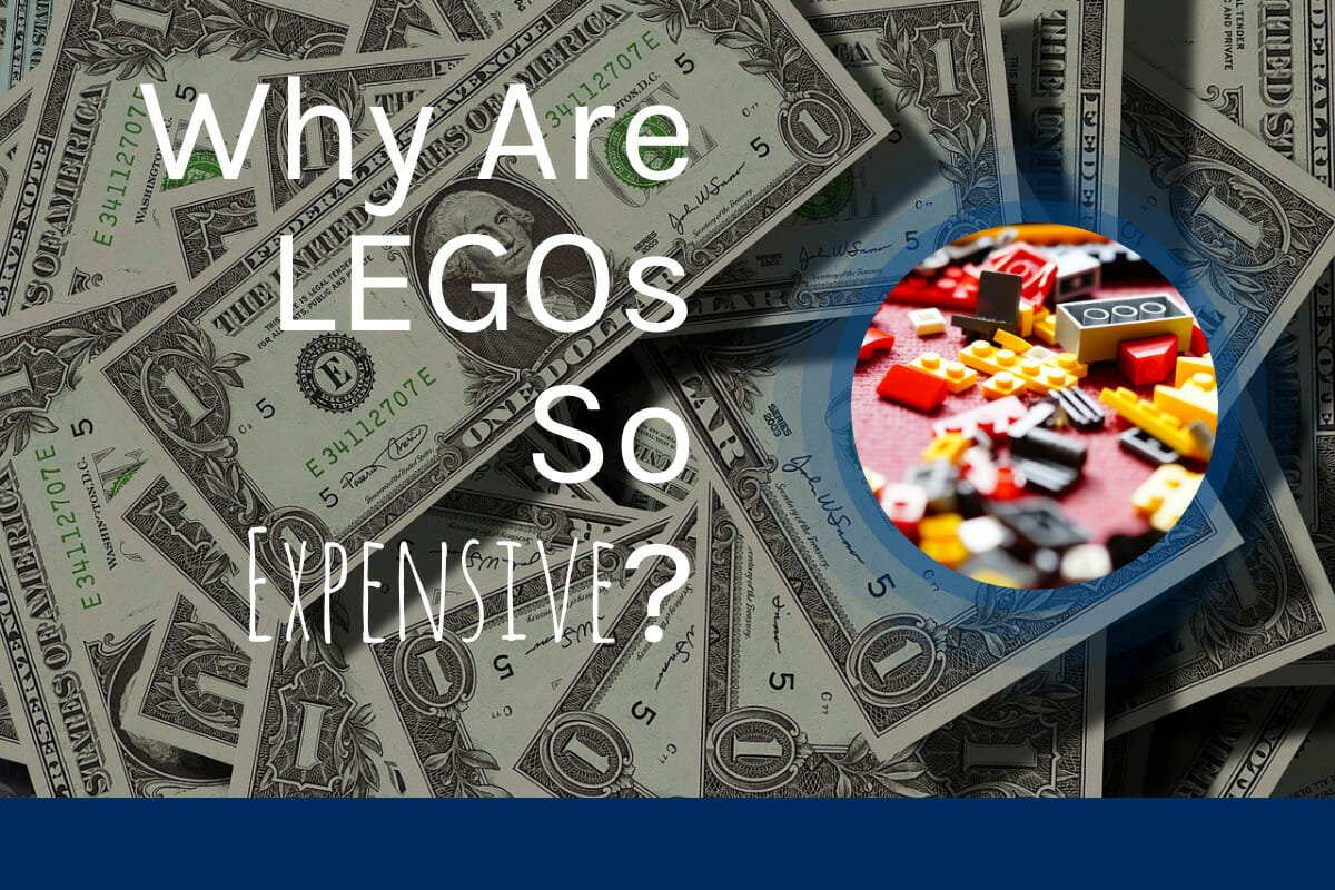Expensive Legos Why