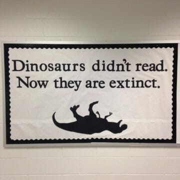 Dinosaurs Didnt Read Now They Are Extinct