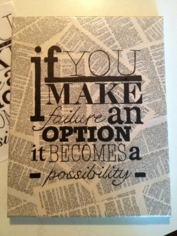 if you make failure an option it becomes a possibillity