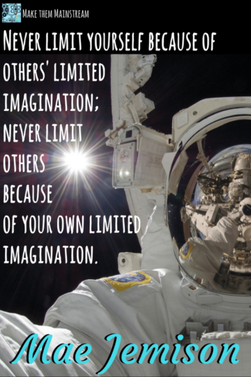 never limit yourself because of others limited imagination never limit others because of your own