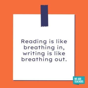 reading is like breathing in, writing is lik breathing out