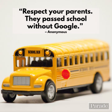 respect your parents. they passed school without google