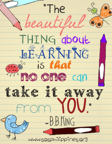 the beautiful thing about learning is nobody can take it away from you. b. b. king