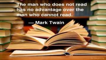 the man who does not read has no advantage over the man who cannot read. mark twain