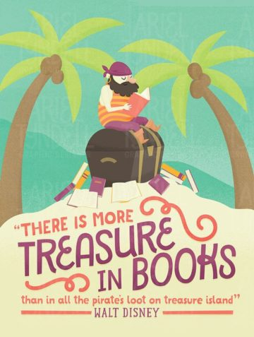 there is more treasure in books than in all the pirate's loot on treasure island walt disney