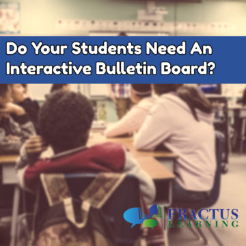 Do Your Students Need An Interactive Bulletin Board?