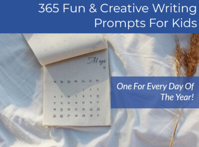 365 Fun and Creative Writing Prompts For Kids - One For Each Day Of The Year