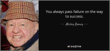 quote you always pass failure on the way to success mickey rooney
